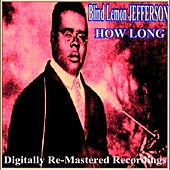 Play & Download How Long by Blind Lemon Jefferson | Napster