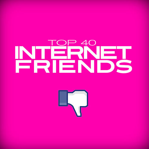 Internet Friends by Top 40