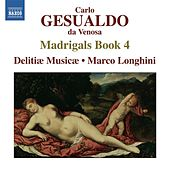 Gesualdo: Madrigals, Book 4 by Various Artists