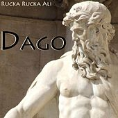 Play & Download Dago by Rucka Rucka Ali | Napster