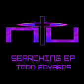 Play & Download Searching EP by Todd Edwards | Napster