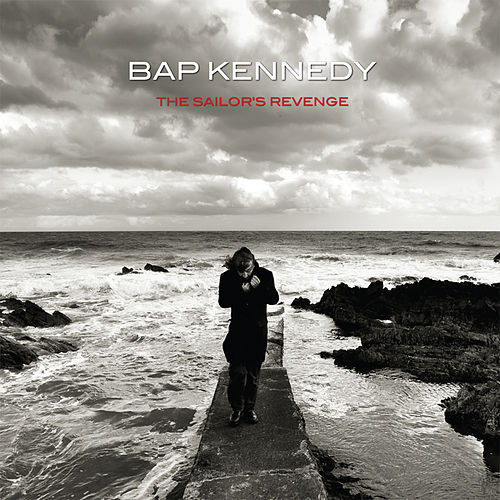 Play & Download The Sailor's Revenge by Bap Kennedy | Napster