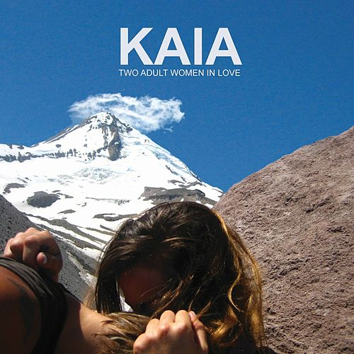 Play & Download Two Adult Women In Love by Kaia | Napster
