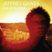 Play & Download Live In Europe by Jeffrey Gaines | Napster