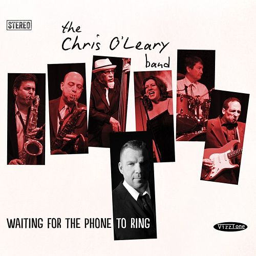 Play & Download Waiting For the Phone to Ring by The Chris O'Leary Band | Napster