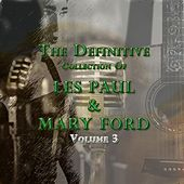 The Definitive Collection of Les Paul and Mary Ford, Vol. 3 by Les Paul
