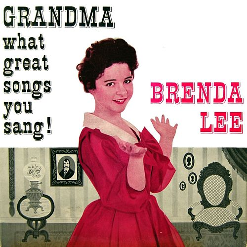 Play & Download Grandma What Great Songs You Sang by Brenda Lee | Napster
