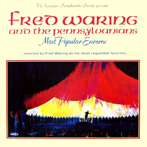 Play & Download Most Popular Encores by Fred Waring & His Pennsylvanians | Napster
