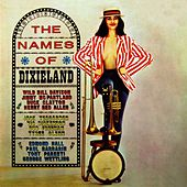 Play & Download The Names Of Dixieland by Various Artists | Napster