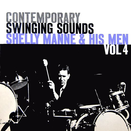 Play & Download Shelly Manne & His Men Volume 4 by Shelly Manne | Napster