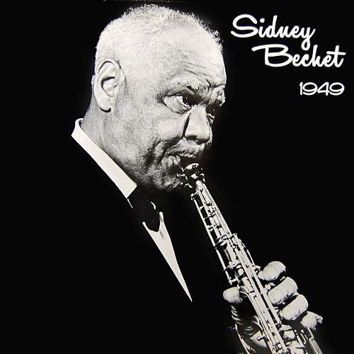 Play & Download 1949 by Sidney Bechet | Napster