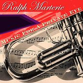 Play & Download Music For A Private Eye by Ralph Marterie | Napster