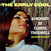 Play & Download The Early Cool by Claude Thornhill | Napster