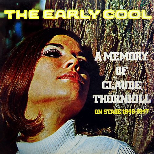 The Early Cool by Claude Thornhill