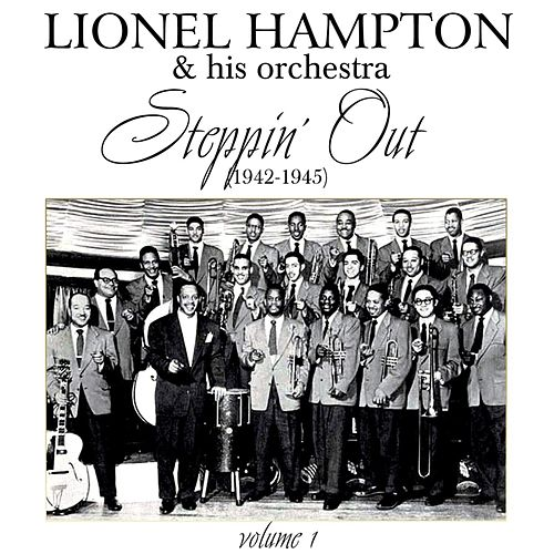 Play & Download Steppin' Out Volume 1 (1942-1945) by Lionel Hampton | Napster