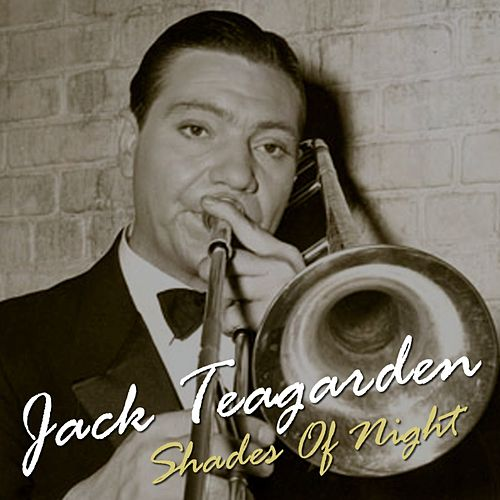 Play & Download Shades Of Night by Jack Teagarden | Napster