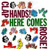 Clap Hands! Here Comes Rosie! by Rosemary Clooney