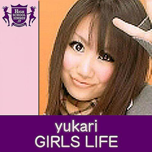 Play & Download Girls Life by Yukari | Napster