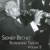 Play & Download Refreshing Tracks Volume 2 by Sidney Bechet | Napster