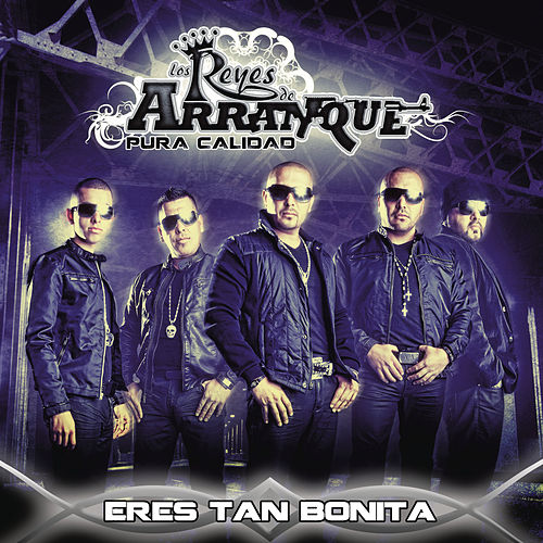 Play & Download Eres Tan Bonita by Los Reyes De Arranque | Napster
