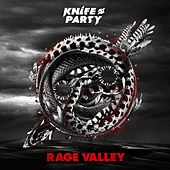 Play & Download Rage Valley EP by Knife Party | Napster
