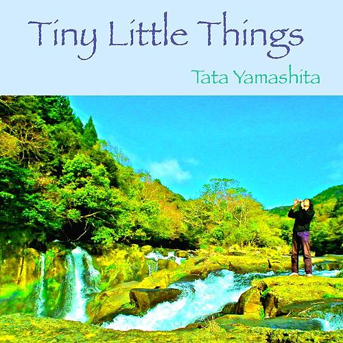 Play & Download Tiny Little Things by Tata Yamashita | Napster
