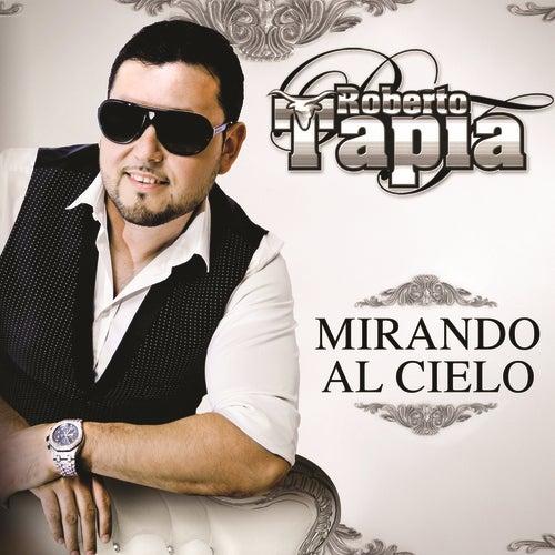 Play & Download Mirando Al Cielo by Roberto Tapia | Napster