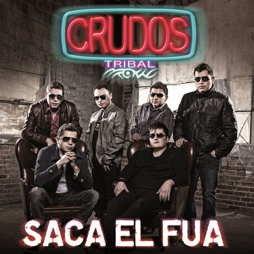 Play & Download Saca El Fua by Crudos Tribal | Napster