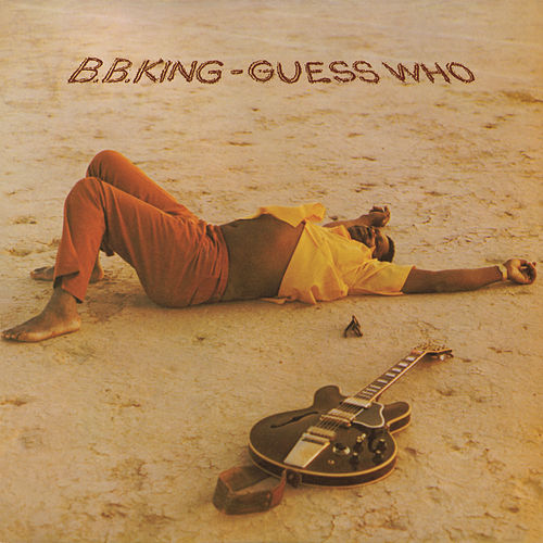Play & Download Guess Who by B.B. King | Napster