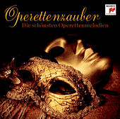 Operettenzauber - Die schönsten Operettenmelodien von Various Artists