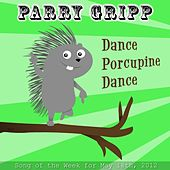 Play & Download Dance Porcupine Dance by Parry Gripp | Napster