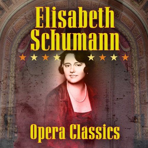 Opera Classics von Elisabeth Schumann