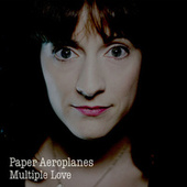 Play & Download Multiple Love by Paper Aeroplanes | Napster