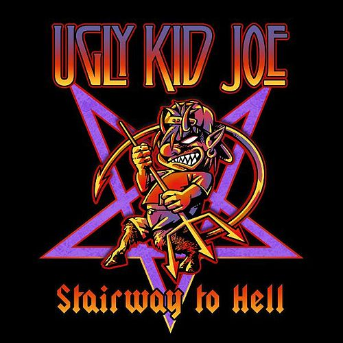 Stairway to Hell by Ugly Kid Joe