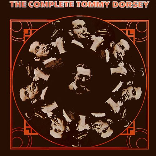 Play & Download The Complete Dorsey Volume 2 by Tommy Dorsey | Napster