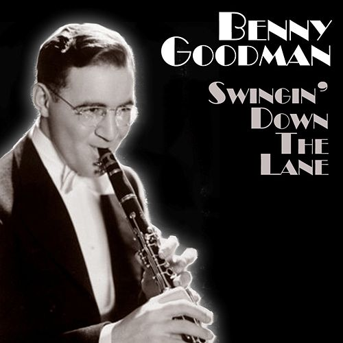 Swingin' Down The Lane by Benny Goodman