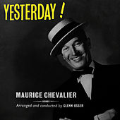 Play & Download Yesterday! by Maurice Chevalier | Napster