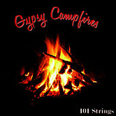 Play & Download Gypsy Campfires by 101 Strings Orchestra | Napster