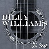 Play & Download Oh Yeah by Billy Williams | Napster