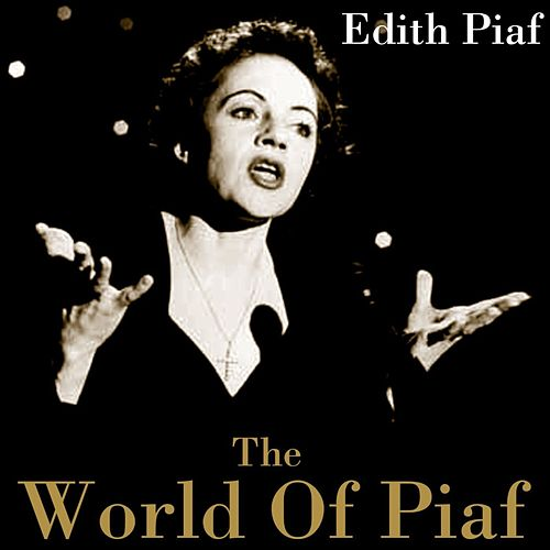 Play & Download The World Of Piaf by Edith Piaf | Napster