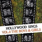 Hollywood Sings Volume 3 - The Boys & Girls by Various Artists
