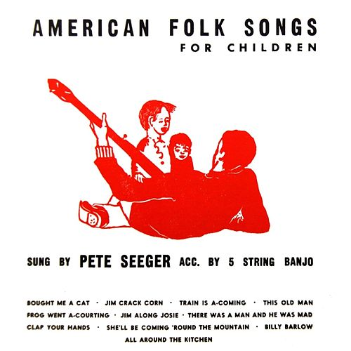 Play & Download American Folk Songs For Children by Pete Seeger | Napster