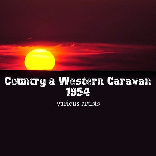 Play & Download Country & Western Caravan 1954 by Various Artists | Napster