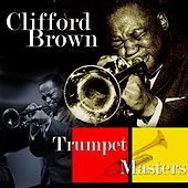 Play & Download Trumpet Masters... by Clifford Brown | Napster