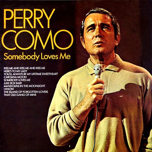 Play & Download Somebody Loves Me by Perry Como | Napster