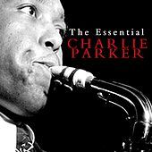 Play & Download The Essential Charlie Parker by Charlie Parker | Napster