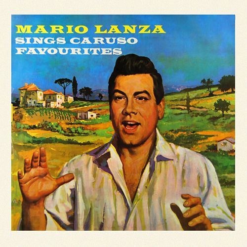 Play & Download Sings Caruso Favourites by Mario Lanza | Napster