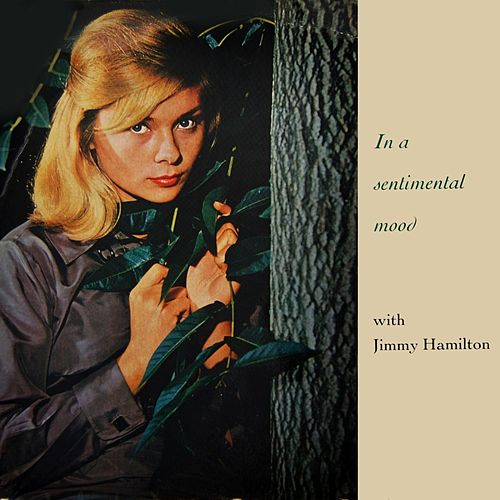 In A Sentimental Mood by Jimmy Hamilton