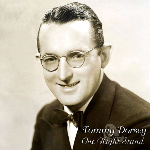 Play & Download One Night Stand by Tommy Dorsey | Napster
