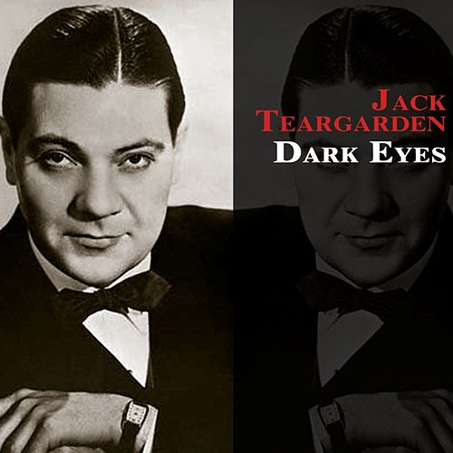 Play & Download Dark Eyes by Jack Teagarden | Napster